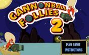 Cannon ball follies 2